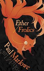 Paul Marlowe - Ether Frolics