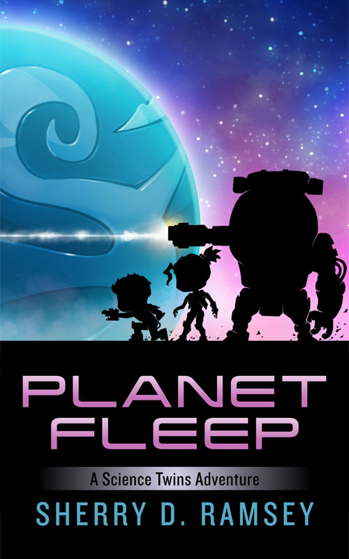 Sherry D. Ramsey - Planet Fleep: A Science Twins Adventure