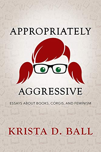 appropriately aggressive essays about books corgis and feminism