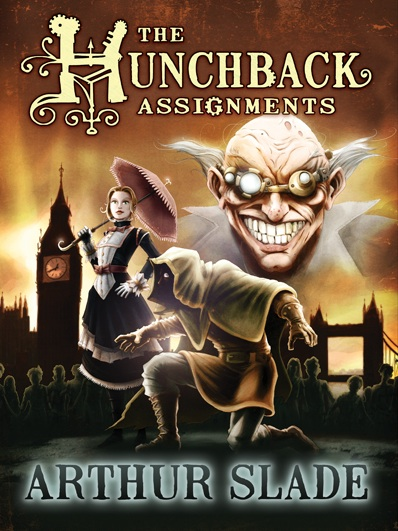 Arthur Slade - The Hunchback Assignments
